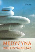 Medycyna wielowymiarowa / L. Puczko