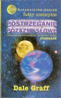 Postrzeganie pozazmysłowe : odkrycia amerykańskiego programu badań STARGATE / Dale Graff