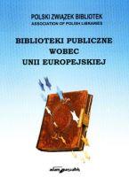 Biblioteki publiczne wobec Unii Europejskiej